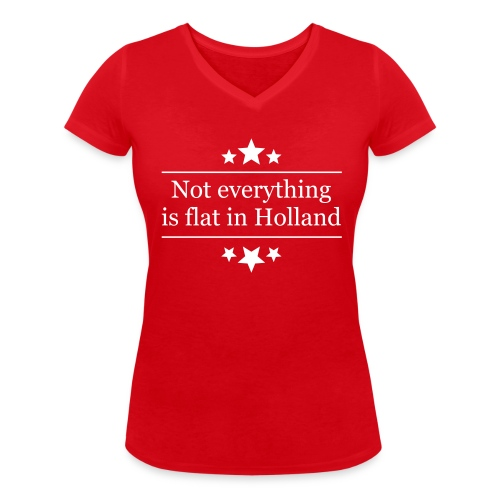 Uitdagend damesshirt Not everything is flat in Holland - Vrouwen bio T-shirt met V-hals van Stanley & Stella
