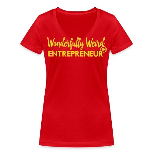 Wonderfully Weird Entrepreneur Shirt - Women's Organic V-Neck T-Shirt by Stanley & Stella