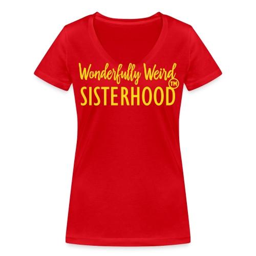 Wonderfully Weird Sisterhood Shirt - Women's Organic V-Neck T-Shirt by Stanley & Stella