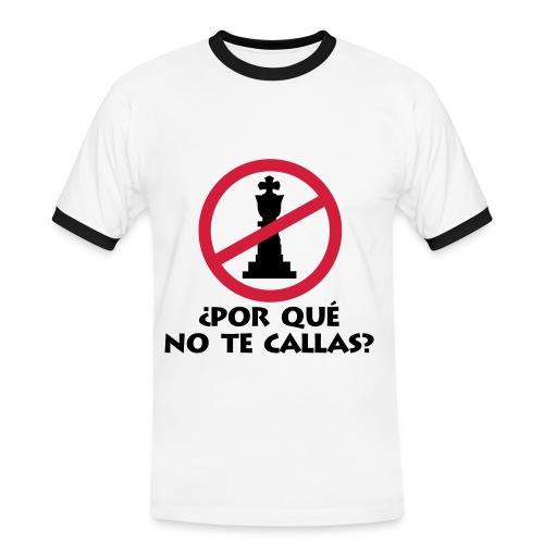 Porque No te Callas - Camiseta contraste hombre