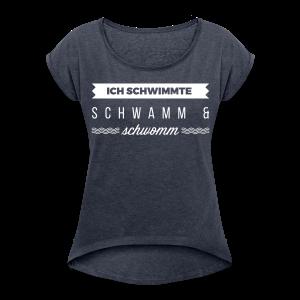 Nichtschwimmer [w] - Frauen T-Shirt mit gerollten Ärmeln