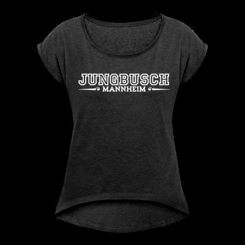 Jungbusch Mannheim [w] - Frauen T-Shirt mit gerollten Ärmeln