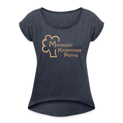 Montessori Shirt 2017 - Frauen T-Shirt mit gerollten Ärmeln