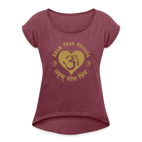 Aham Yoga Priyaha - Frauen T-Shirt mit gerollten Ärmeln