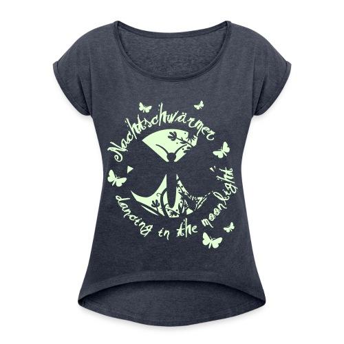 Nachtschwärmer - Frauen T-Shirt mit gerollten Ärmeln