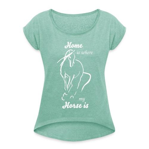Caballo´s Home Glitz.ger - Frauen T-Shirt mit gerollten Ärmeln