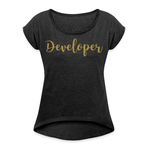 Developer (glitz) - Women's T-Shirt with rolled up sleeves