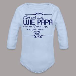 Ich seh aus wie PAPA ... - Baby Bio-Langarm-Body