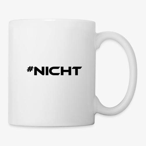 #Nicht Tasse - Tasse