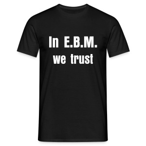 Men's classic T-shirt In E.B.M. we trust - Men's T-Shirt