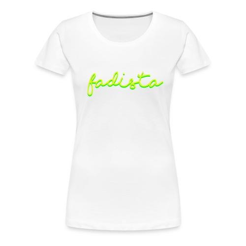 fadista - T-shirt Premium Femme