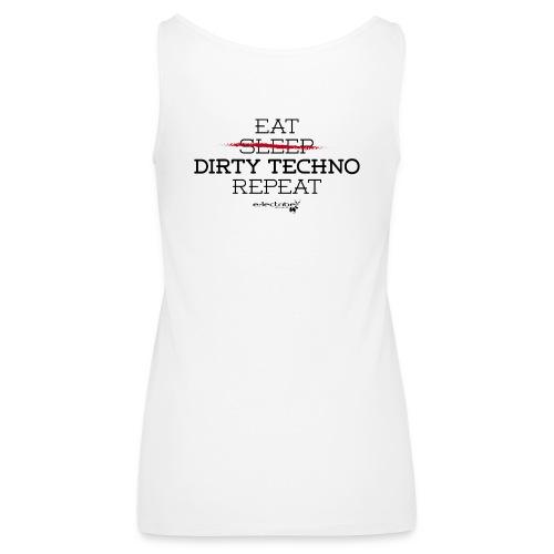 "Eat, ""Sleep"", Dirty Techno, Repeat - Print back black - Frauen Premium Tank Top"