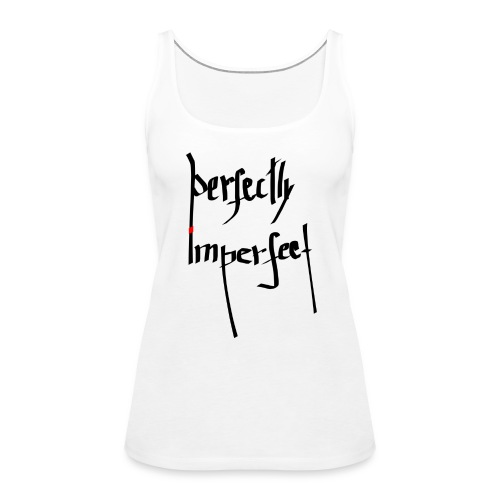 Perfection T-shirt - Women's Premium Tank Top