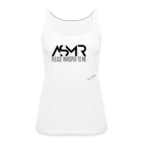 please whisper to me - Support ASMR! - Frauen Premium Tank Top