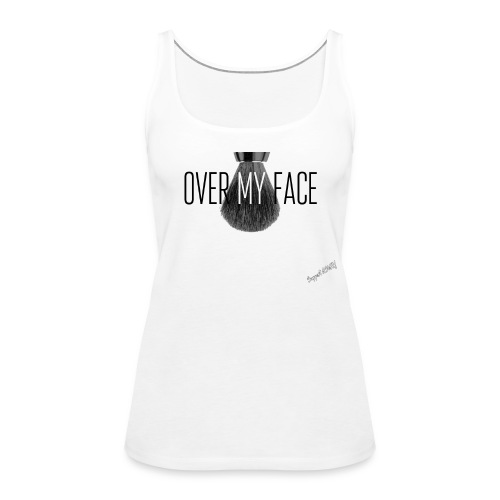 over my face - Support ASMR! - Frauen Premium Tank Top