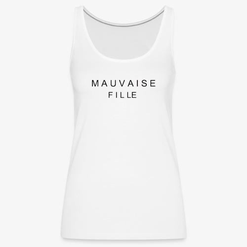 MAUVAISE FILLE - Débardeur Premium Femme