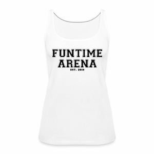 Top - College FunTime Arena - Frauen Premium Tank Top