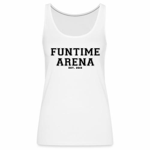 Top - College FunTime Arena - Frauen Premium Tank Top