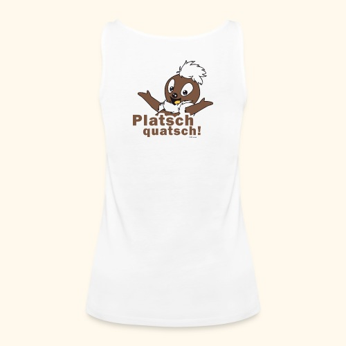Frauen Premium Tank Top Pittiplatsch Platschquatsch 2-f - Frauen Premium Tank Top