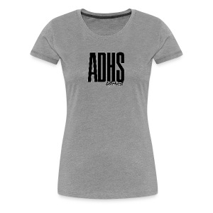 ADHS bitches - Frauen Premium T-Shirt