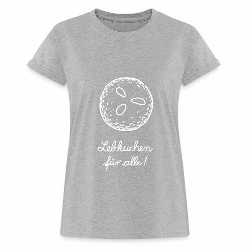 Lebkuchen für alle Frauen! - Frauen Oversize T-Shirt