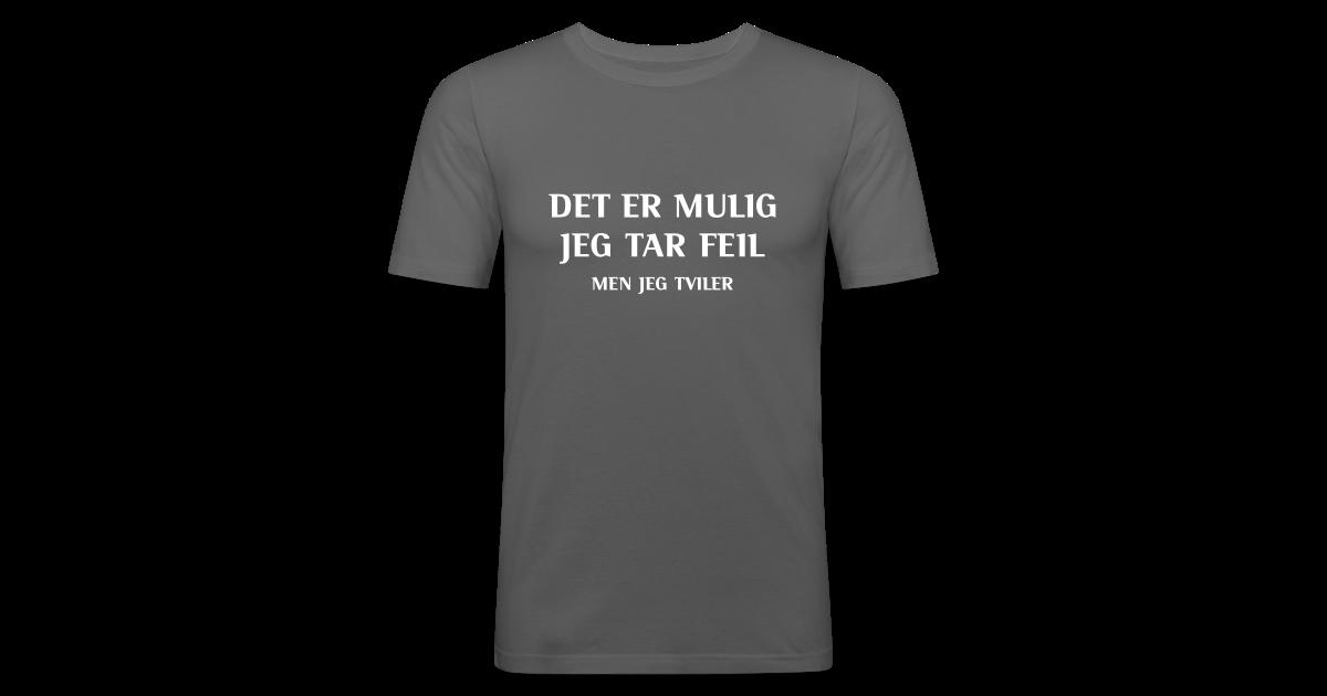 36937b8d Kule T-shirts | Det er mulig jeg tar feil men jeg tviler - Slim Fit T- skjorte for menn