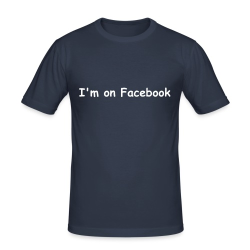 I'm on Facebook - Men's Slim Fit T-Shirt