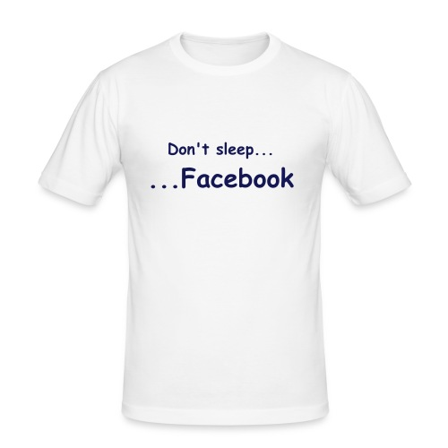 Don't Sleep...  ...Facebook - Men's Slim Fit T-Shirt
