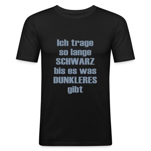Ich trage Schwarz! - Männer Slim Fit T-Shirt