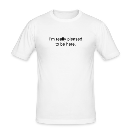 Pleased to be here - Men's Slim Fit T-Shirt
