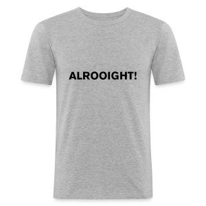 ALROOIGHT! - Men's Slim Fit T-Shirt
