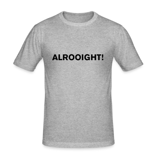 ALROOIGHT! - Men's Slim Fit T-Shirt