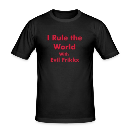 I rule the world with Evil Frikkx - Men's Slim Fit T-Shirt