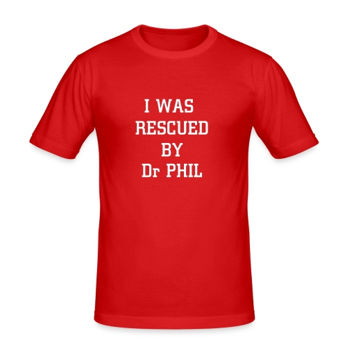I was rescued by Dr phil - Slim Fit T-skjorte for menn
