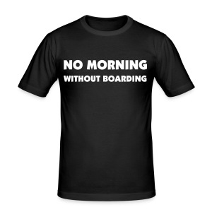 No morning without boarding (Men) - slim fit T-shirt