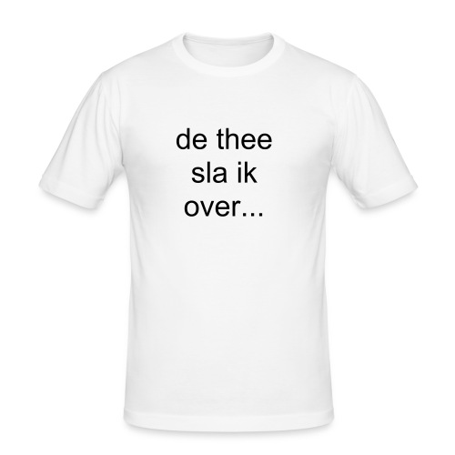 de thee sla ik over - slim fit T-shirt