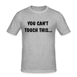 You can't touch this - MC Hammer Tee - Men's Slim Fit T-Shirt