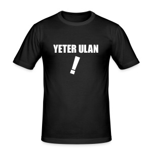 Yeter ulan ! - Männer Slim Fit T-Shirt