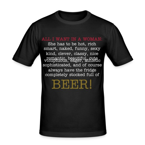 All I want in a woman... - T-shirt près du corps Homme