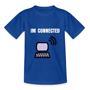 Im connected - Teenage T-shirt