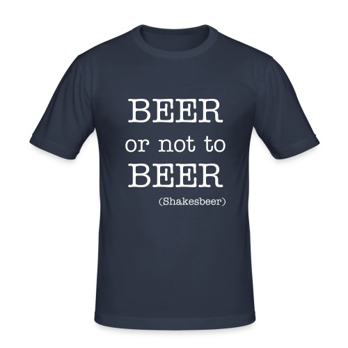 Beer or not to beer - Männer Slim Fit T-Shirt
