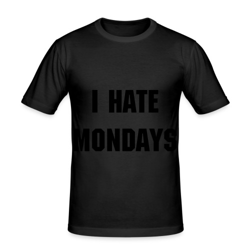 I hate Mondays T-shirt - Men's Slim Fit T-Shirt