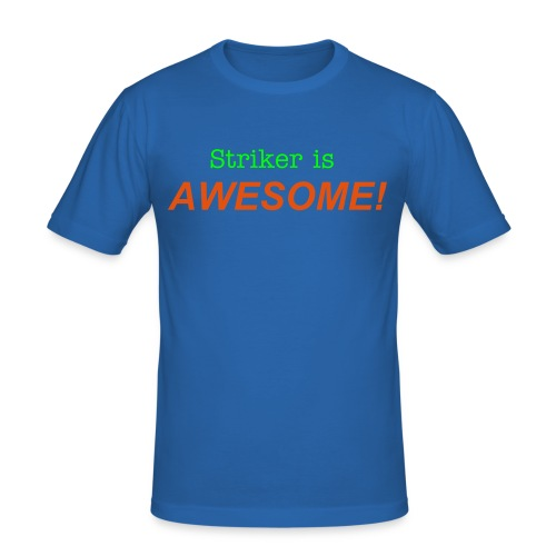 Striker is awesome t-shirt - Men's Slim Fit T-Shirt