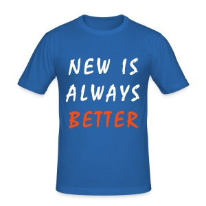 New is always better - Tee shirt près du corps Homme