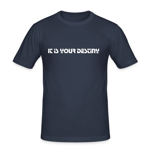 It is your destiny - Men's Slim Fit T-Shirt