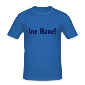 "T-Shirt ""Ine Haue!"" - Männer Slim Fit T-Shirt"