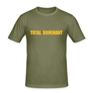 Total Dominant - Männer Slim Fit T-Shirt