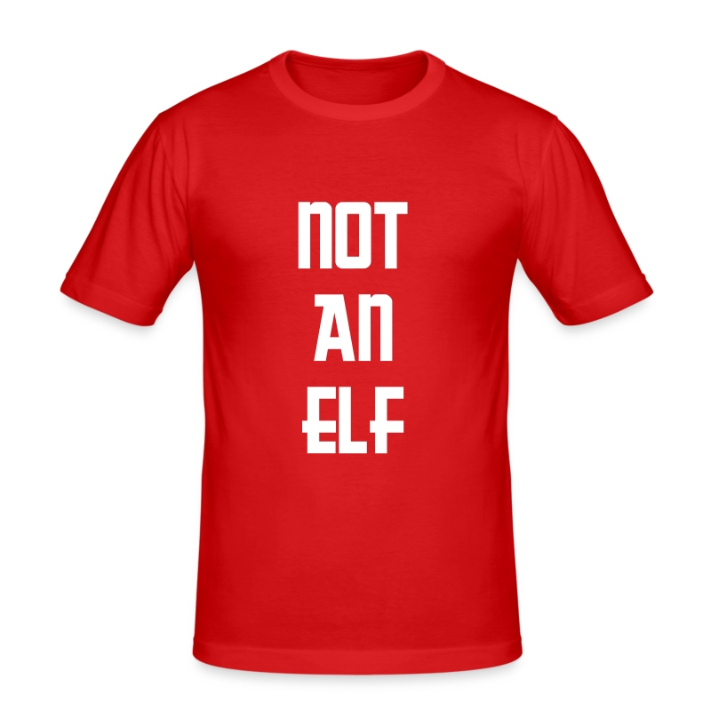 Not an ELF fitted T-shirt - Men's Slim Fit T-Shirt