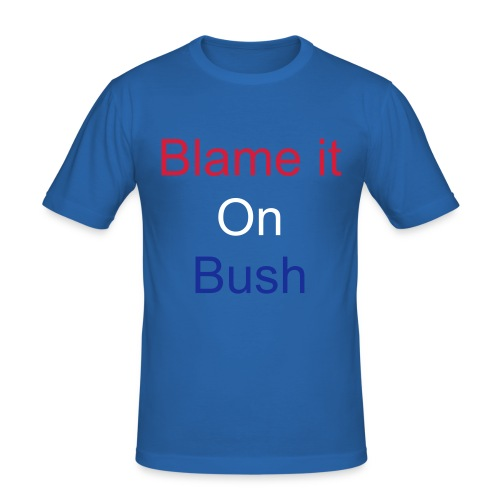 Blame it on Bush T-Shirt - Men's Slim Fit T-Shirt