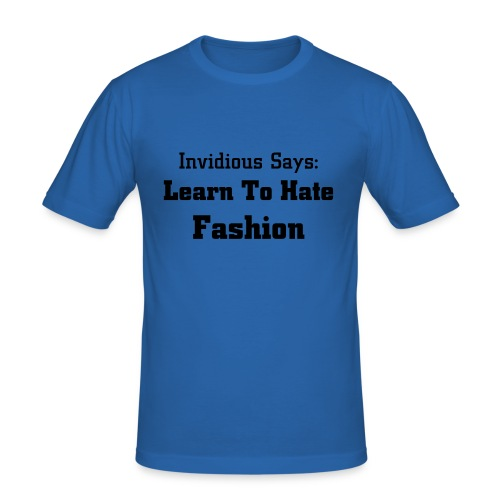 Learn To hate Fasion Male - Men's Slim Fit T-Shirt